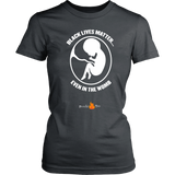 Black Lives Matter... Even in the Womb (Womens) (White Letters) - Paraclete Tees  - 5