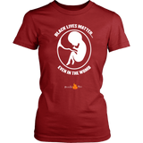 Black Lives Matter... Even in the Womb (Womens) (White Letters) - Paraclete Tees  - 7