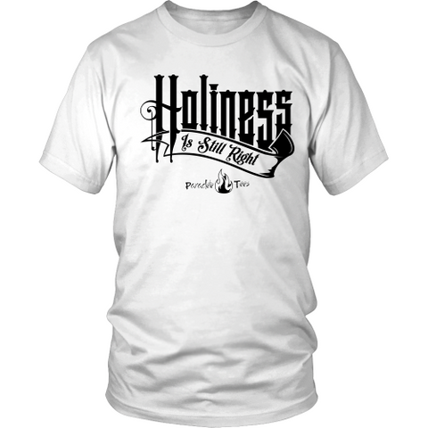 Holiness is Still Right Christian T-Shirt (Mens/Unisex) (Black Letters) (Multiple Colors)