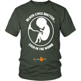 Black Lives Matter... Even in the Womb Pro Life T-Shirt (Mens/Unisex) (White Letters) - Paraclete Tees  - 9