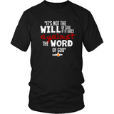It's Not the Will of God if it Goes Against the Word of God Christian T-Shirt (Mens/Unisex) (Multiple Colors) - Paraclete Tees  - 1