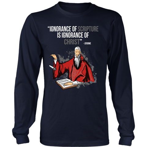 Ignorance of Scripture is Ignorance of Christ Long Sleeve Christian T-Shirt