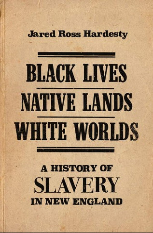 Black Lives Native Lands White Worlds