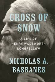 Cross of Snow - A Life of Henry Wadsworth Longfellow