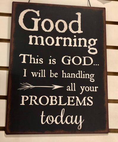 Good morning,, This is God wall plaque