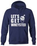 Let's Get Wheysted