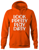 Look Pretty Play Dirty