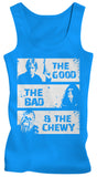 The Good, The Bad, & The Chewy