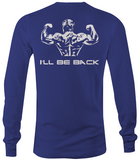 I'll Be Back - Long Sleeve