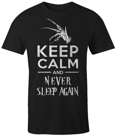 Keep Calm And Never Sleep Again