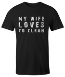 My Wife Loves To Clean
