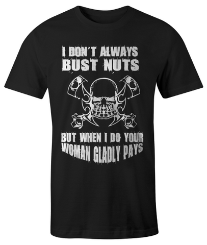 Dont Always Bust Nuts