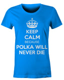 Keep Calm because Polka Will Never Die
