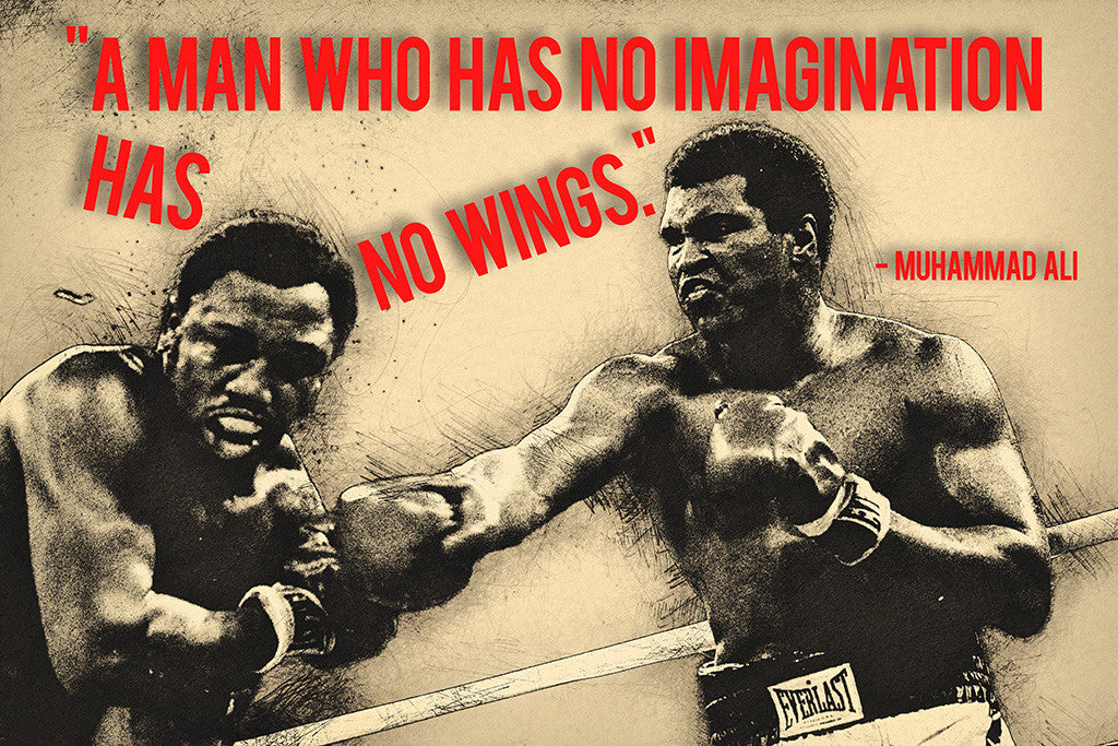Muhammad Ali Quotes A Man Who Has No Imagination Has No Wings Poster
