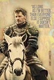 Jaime Lannister Game of Thrones Quotes Im Better Than Everyone Else Poster