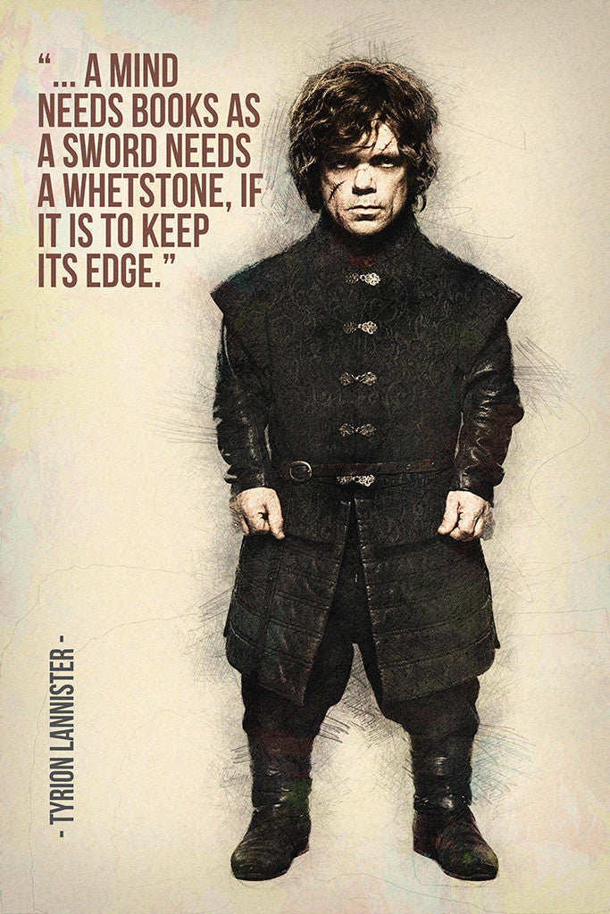 Tyrion Lannister GOT Game of Thrones Quotes A Mind Needs Books Poster