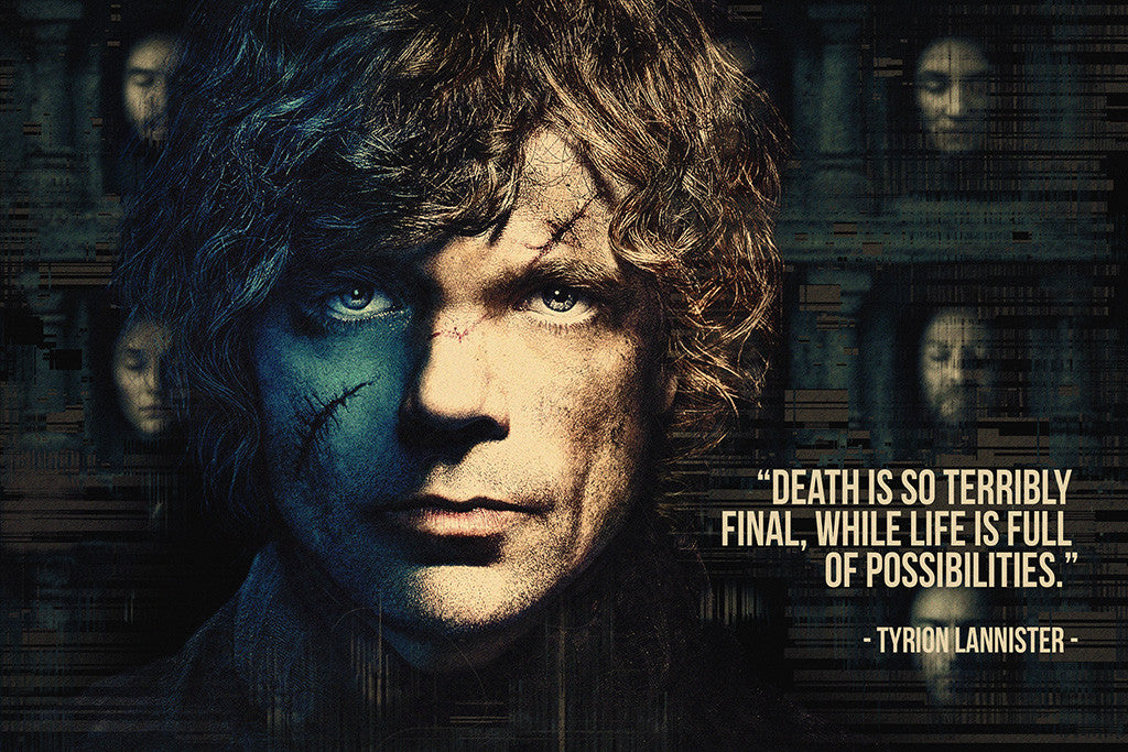 Tyrion Lannister Game of Thrones Life Is Full Of Possibilities Poster