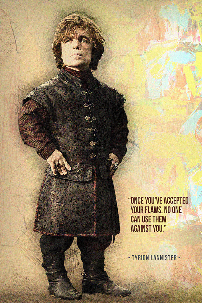 Tyrion Lannister Game of Thrones Once You've Accepted Your Flaws Poster