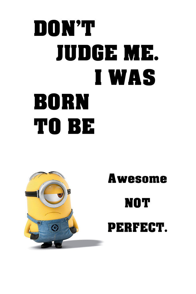 Minion Quotes I Was Born To Be Awesome Funny Motivational Poster