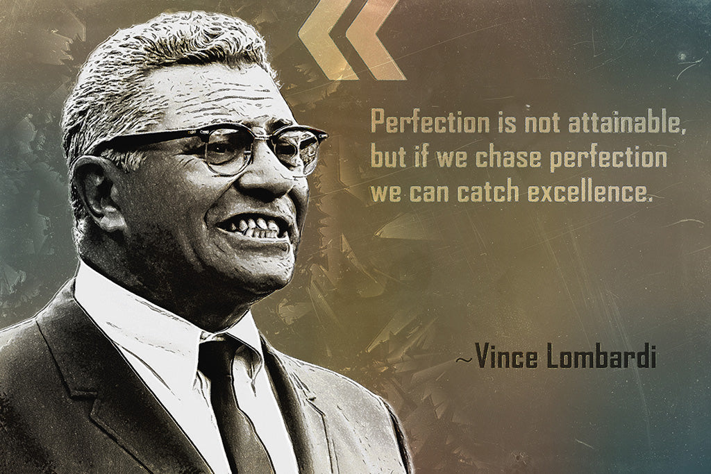 Vince Lombardi Quote Perfection Is Not Attainable Poster