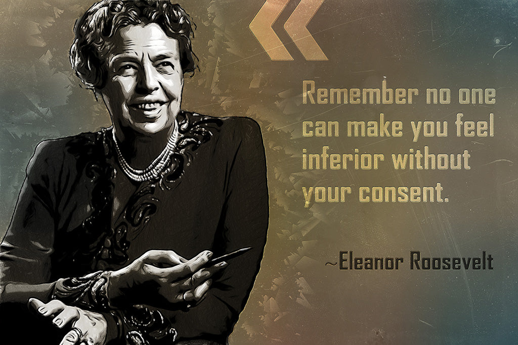 Eleanor Roosevelt Quote Remember No One Poster