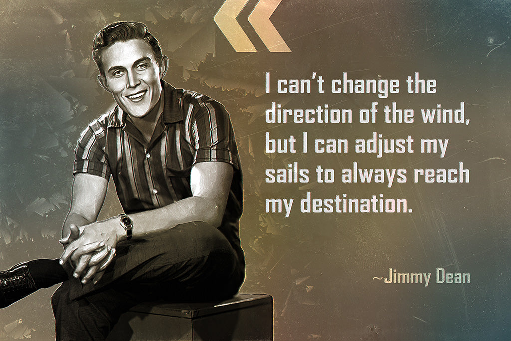 Jimmy Dean Quote I Can't Change The Direction Poster
