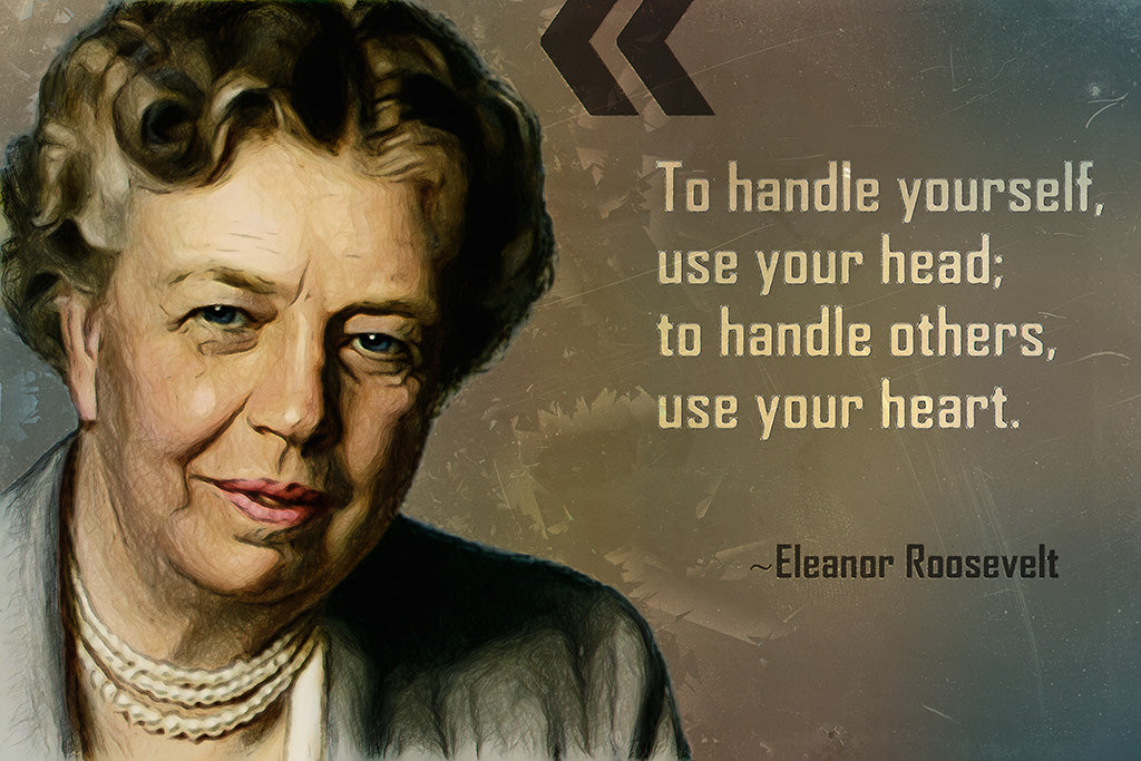 Eleanor Roosevelt Quote To Handle Yourself Poster