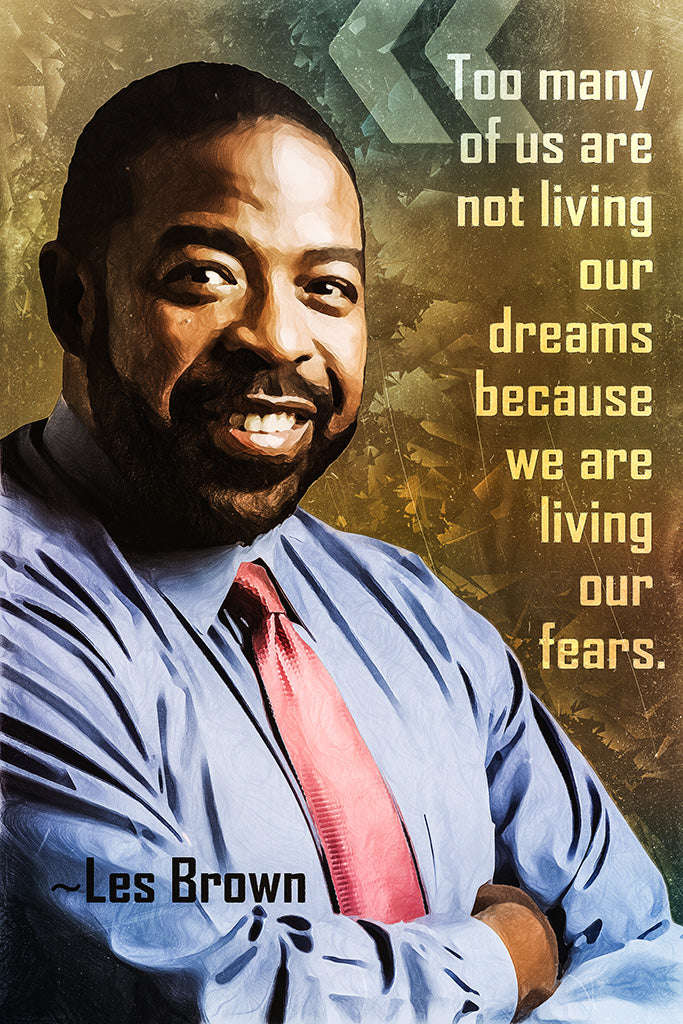 Les Brown Quote Too Many Of Us Are Not Living Poster