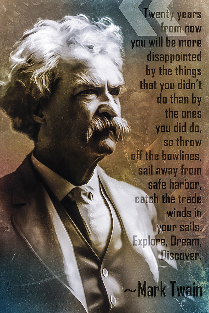 Mark Twain QuoteTwenty Years From Now Poster