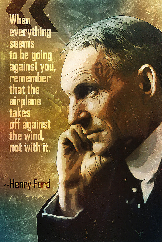 Henry Ford Quote When Everything Poster