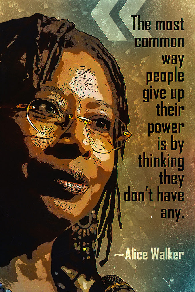 Alice Walker Quote The Most Common Way Poster