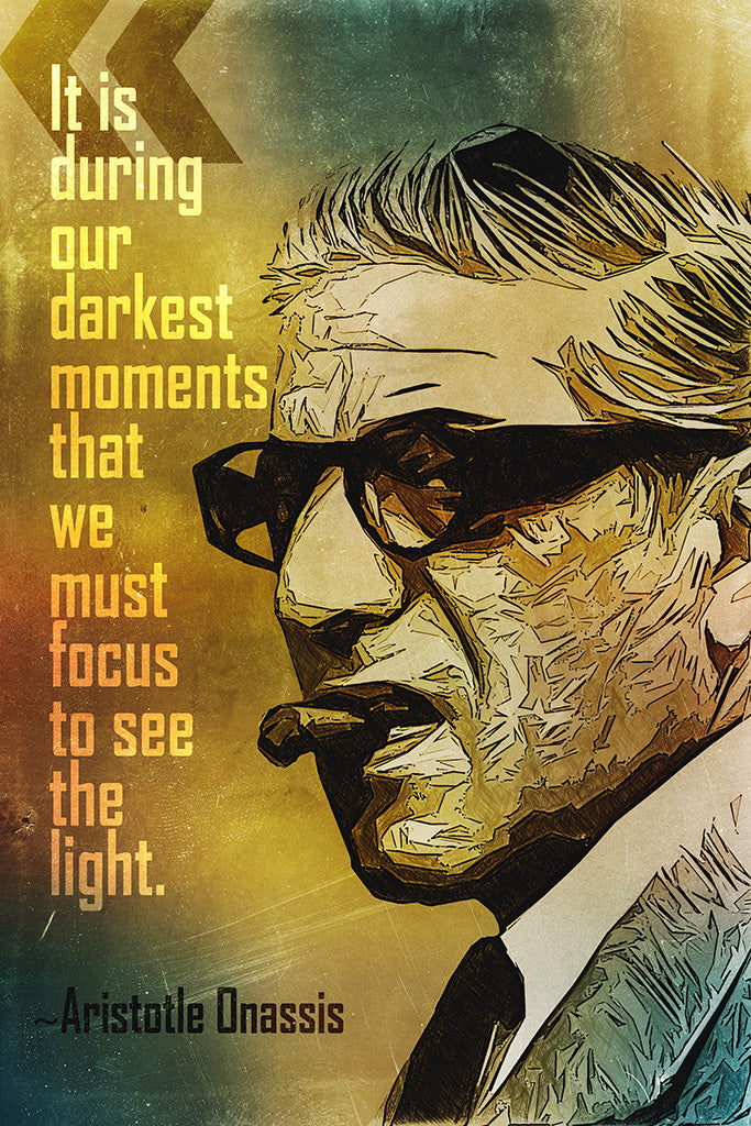 Aristotle Onassis Quote It Is During Poster