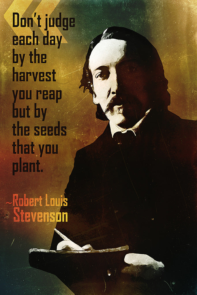 Robert Louis Stevenson Quote Don't Judge Each Day Poster