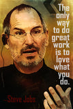 Steve Jobs Quote The Only Way Poster