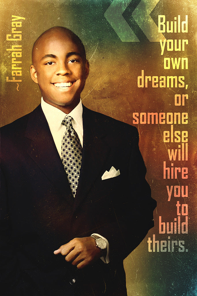 Farrah Gray Quote Build Your Own Dreams Poster