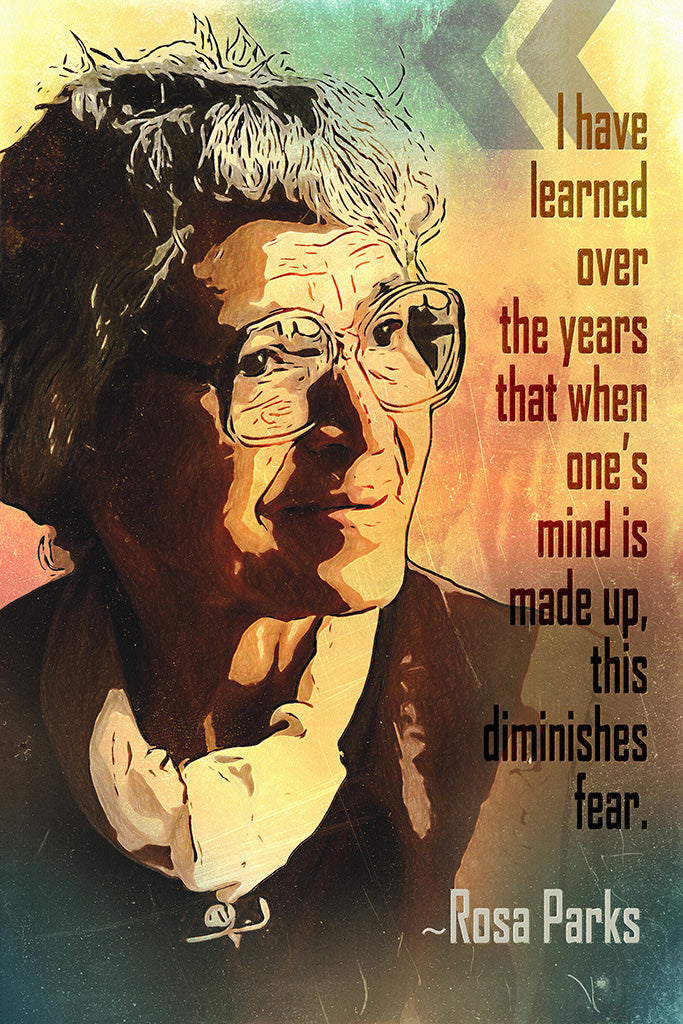 Rosa Parks Quote I Have Learned Over Poster