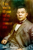 Booker T. Washington Quote If You Want To Lift Poster