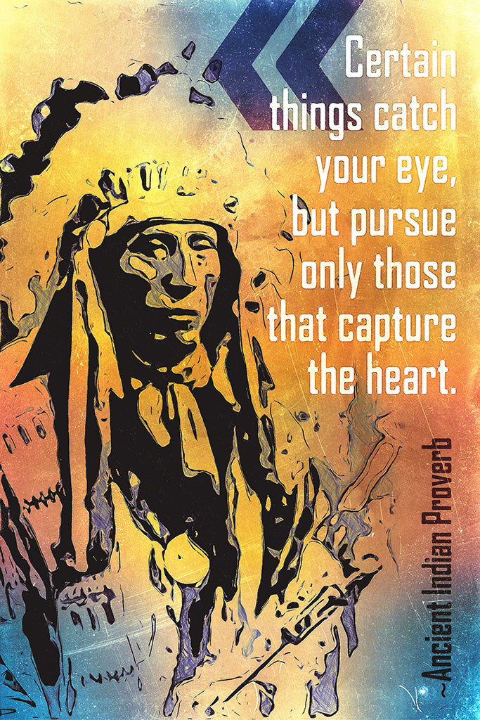Ancient Indian Proverb Quote Certain Things Catch Your Eye Poster