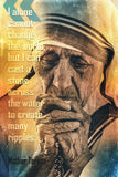 Mother Teresa Quote I Alone Cannot Change Poster