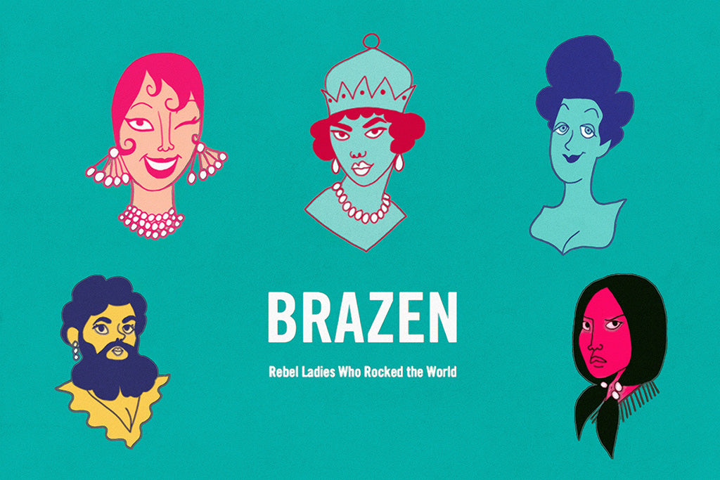 Brazen Rebel Ladies Who Rocked the World Comics Poster