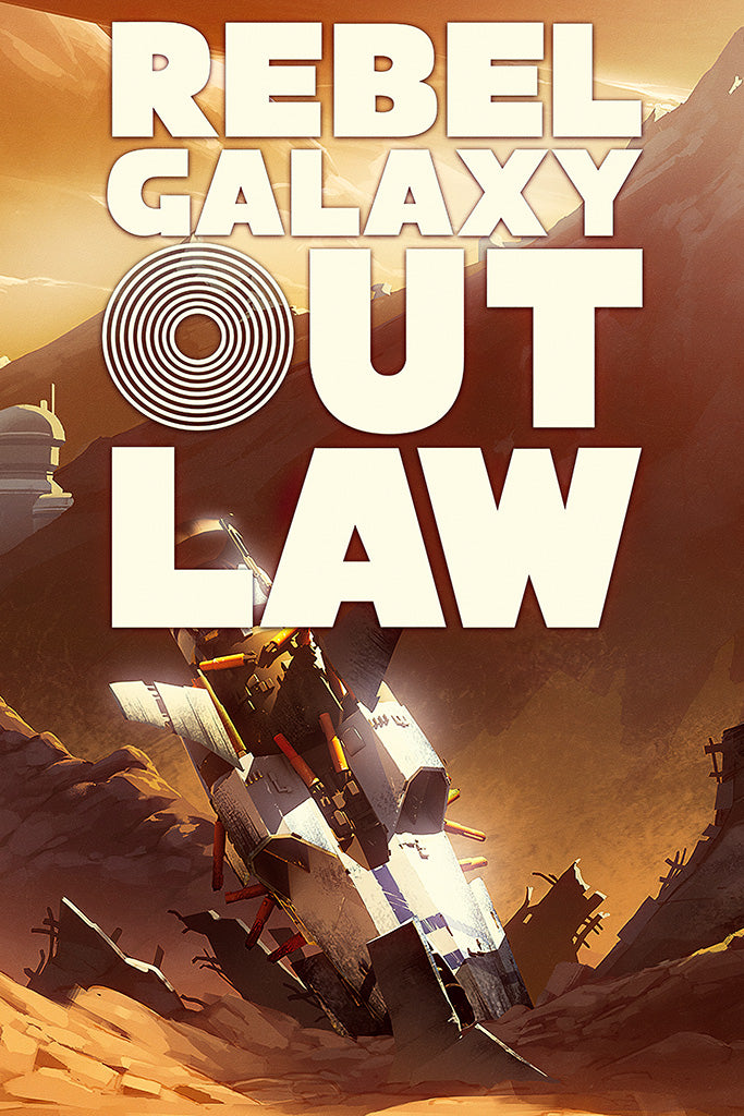 Rebel Galaxy Outlaw Game Poster