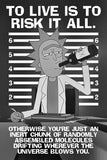 Rick and Morty Quotes To Live Is To Risk It All Poster