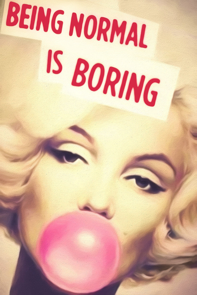 Marilyn Monroe Quotes Being Normal Is Boring Poster