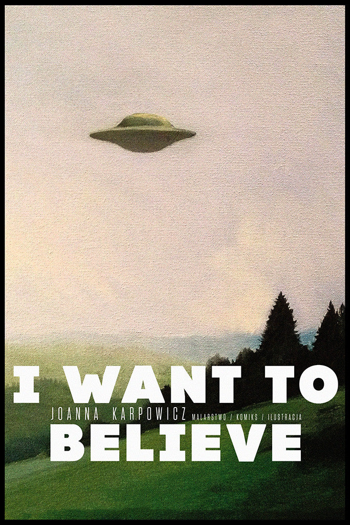 I Want To Believe X-Files UFO Poster