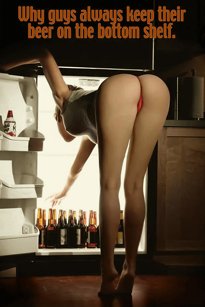 Why Guys Always Keep Their Beer On The Bottom Shelf Hot Girl Model Poster