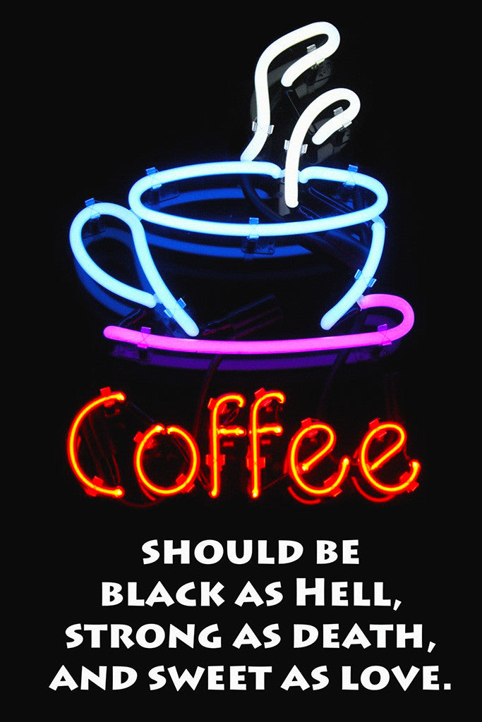 Coffee Should Be Black As Hell Poster