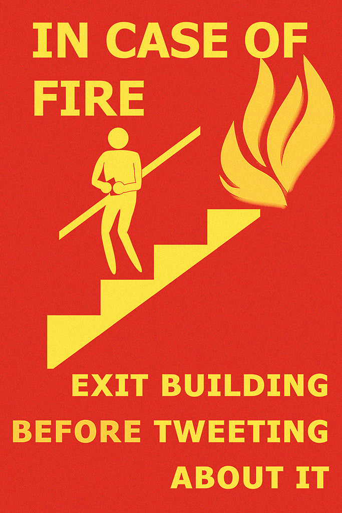 In Case of Fire Exit Building Before Tweeting About It Humor Funny Poster