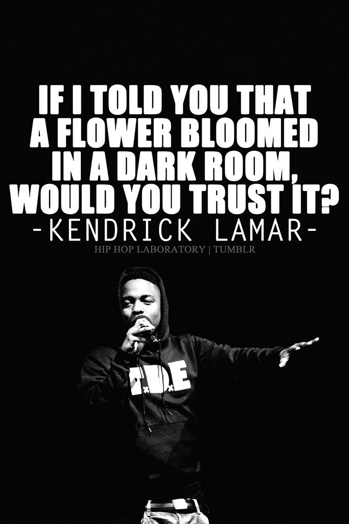 Kendrick lamar quotes black and white hip hop rap poster