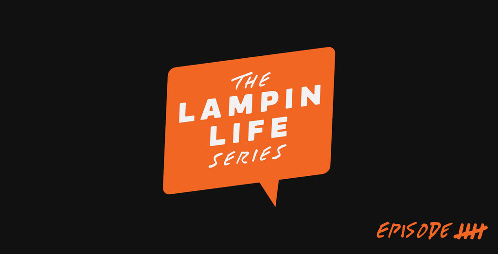 The Lampin' Life Series: Episode Five