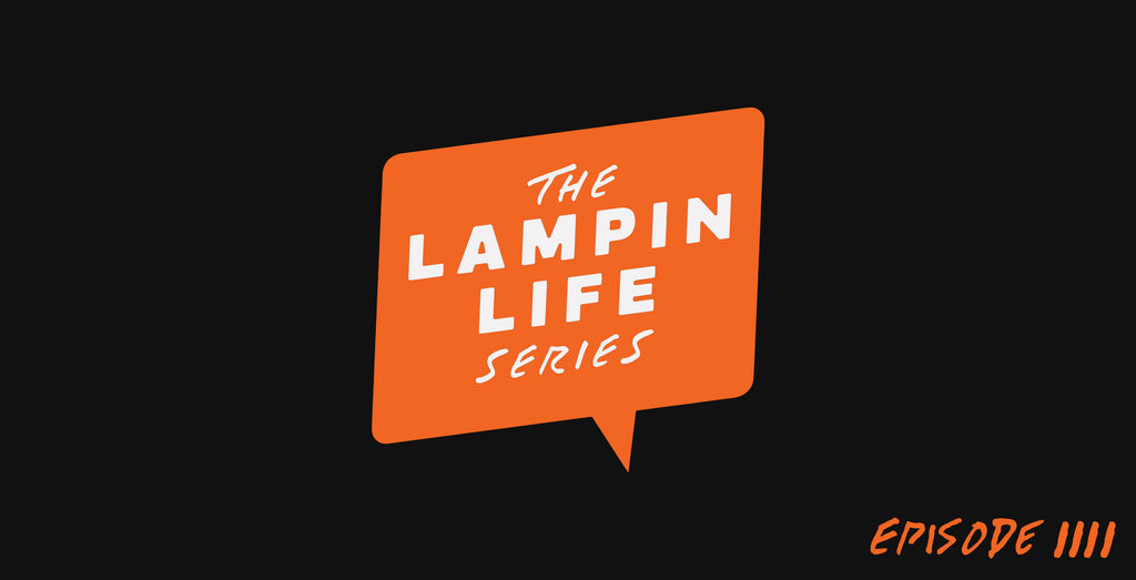 The Lampin' Life Series: Episode Four